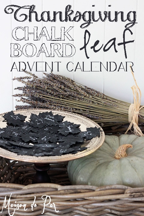 Count your blessings this Thanksgiving season with a chalkboard leaf advent calendar.  This super simple tutorial will help you and your family cultivate a sense of gratitude all month long.