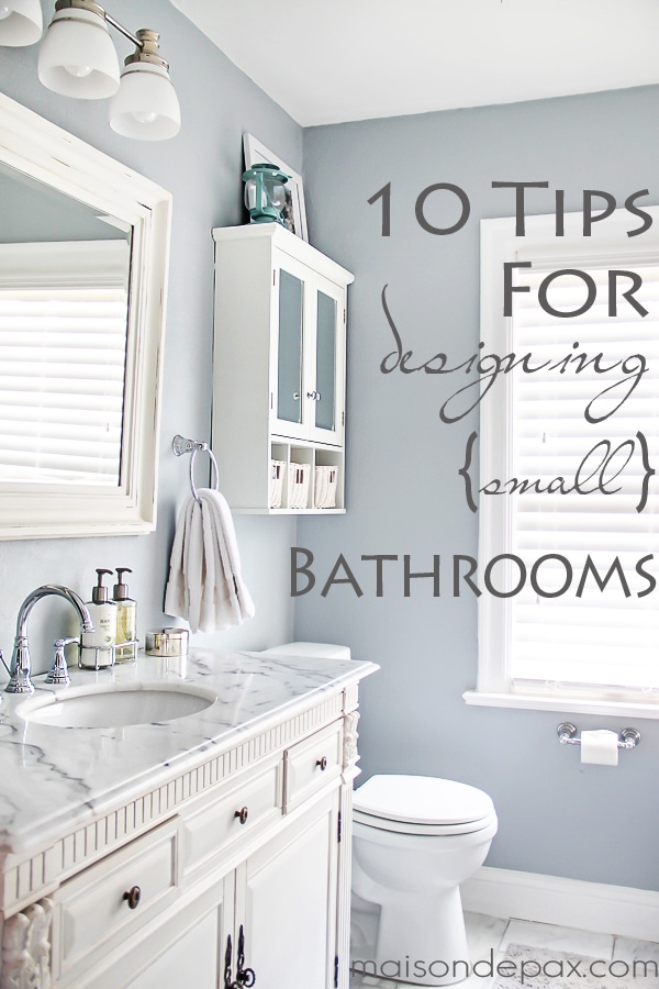 10 Tips for Designing a Small Bathroom - Maison de Pax