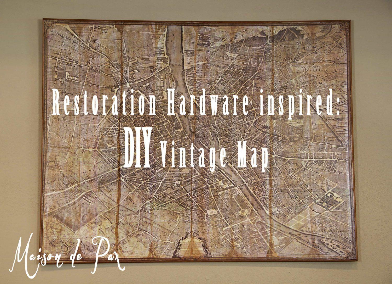 DIY restoration hardware inspired vintage map