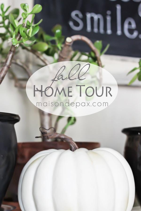 Home tour - full of fall decorating ideas! via maisondepax.com #autumn #fall #decor #diy