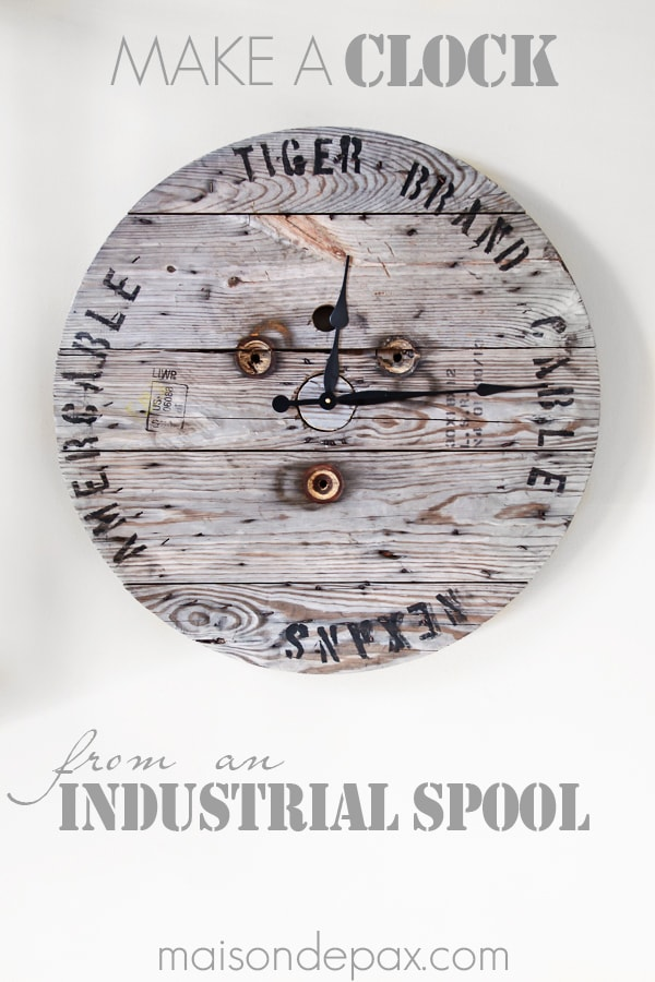 so cool! how to make a clock from an industrial spool via maisondepax.com #industrial #diy