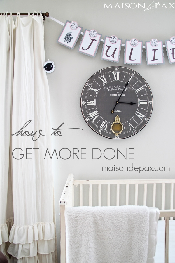 tips for moms to get more done via maisondepax.com