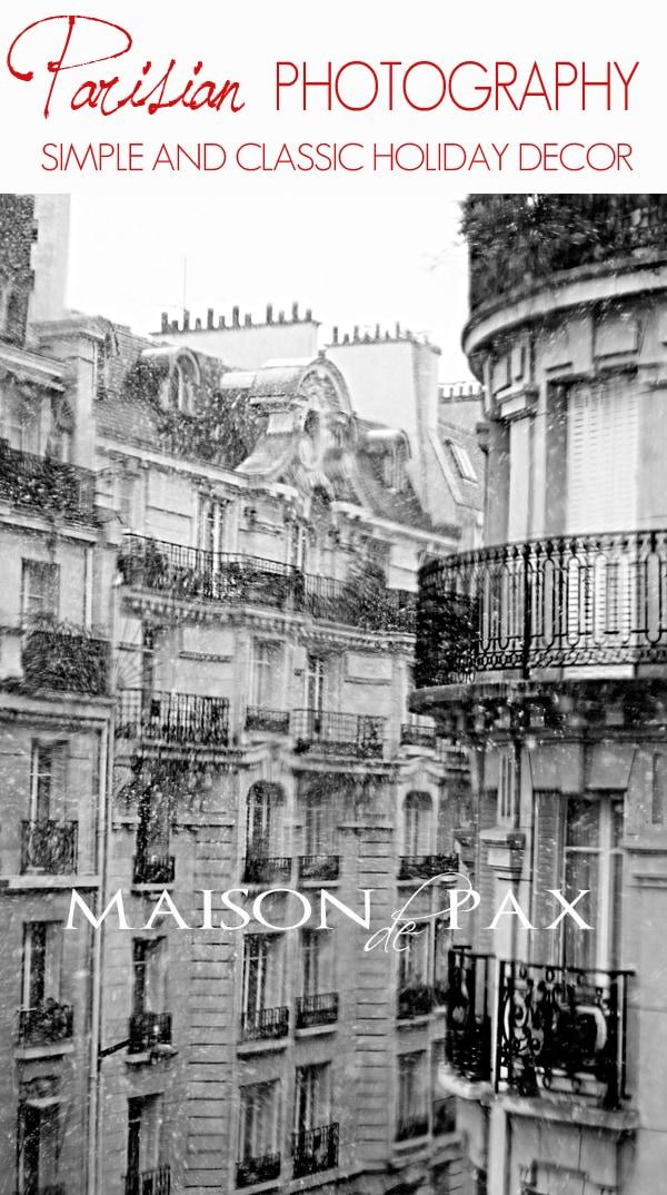 Classy and inexpensive holiday decor: stunning Parisian photography via maisondepax.com