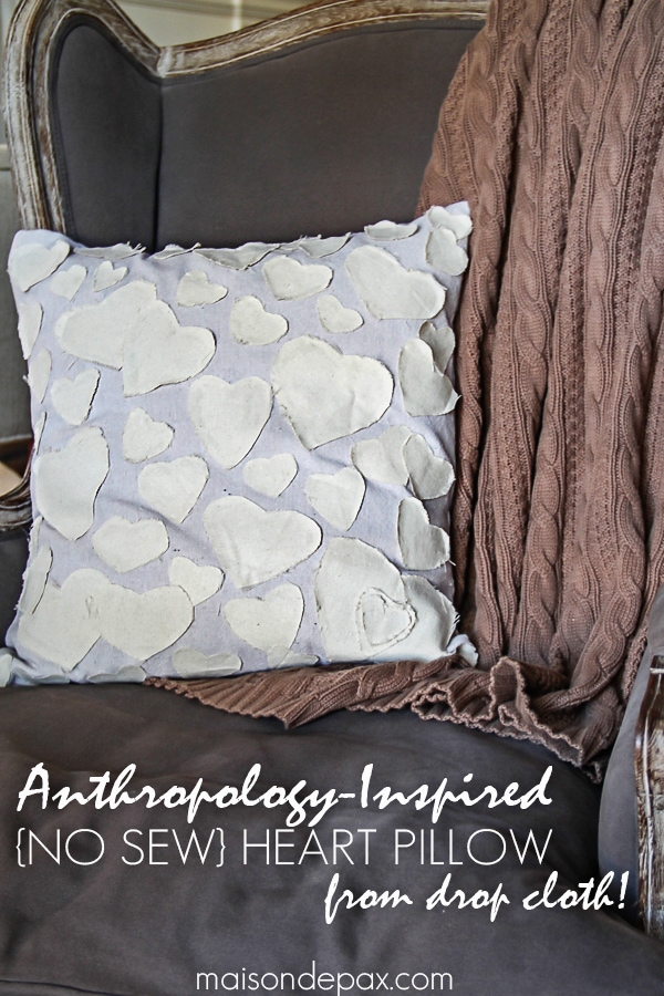 Anthropologie inspired NO SEW heart pilllow from drop cloth | maisondepax.com #knockoff #valentines
