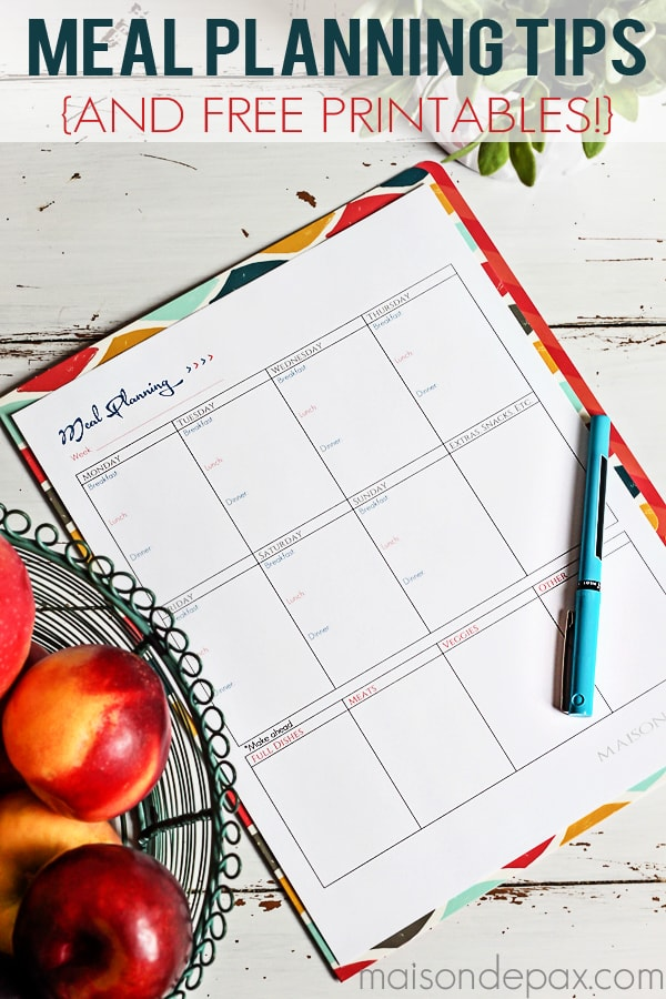 Super helpful meal planning tips and free printables | maisondepax.com
