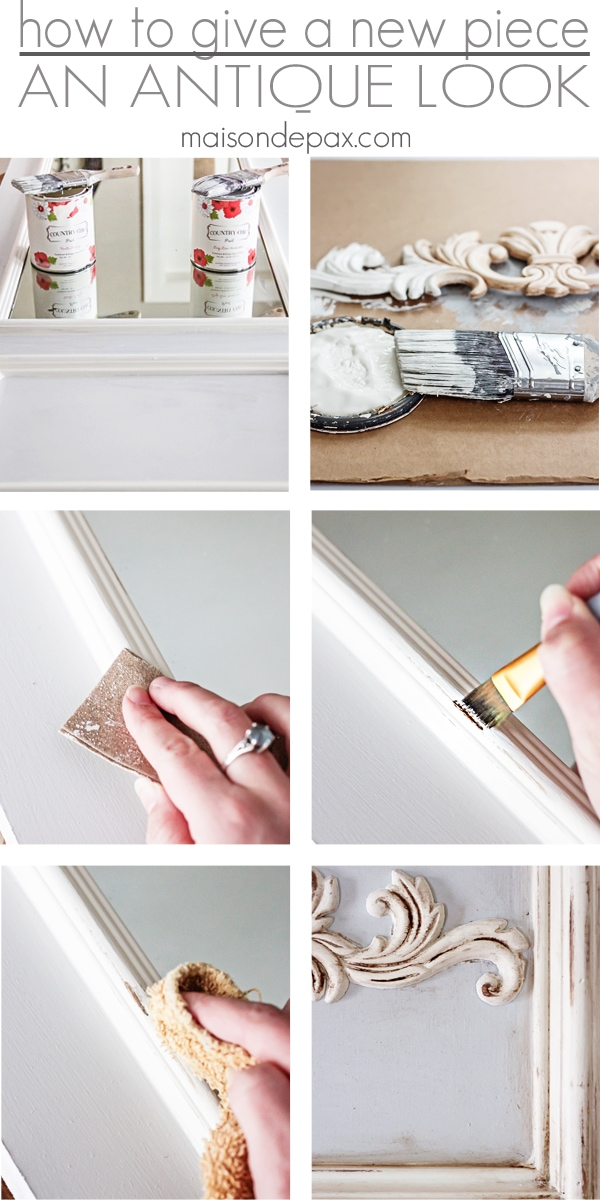 A simple, step by step process for creating a gorgeous antique look | maisondepax.com