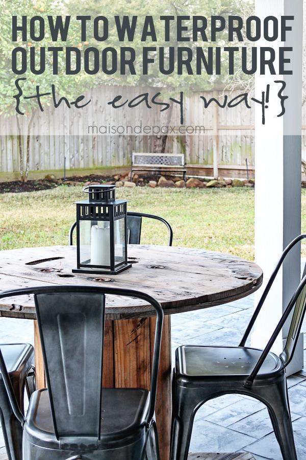 Easiest way to waterproof outdoor wood furniture ever! maisondepax.com