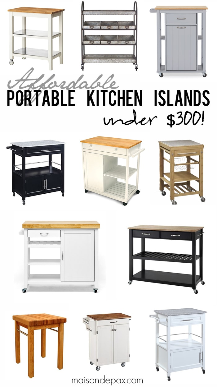 Affordable kitchen islands... portable, beautiful, and less than $300 each!