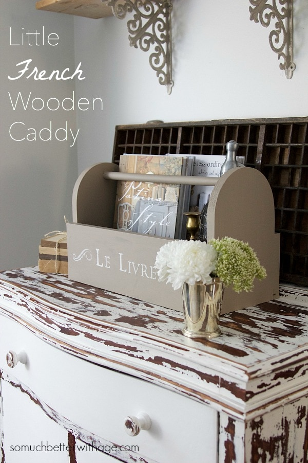 Little French Wooden Caddy | So Much Better With Age