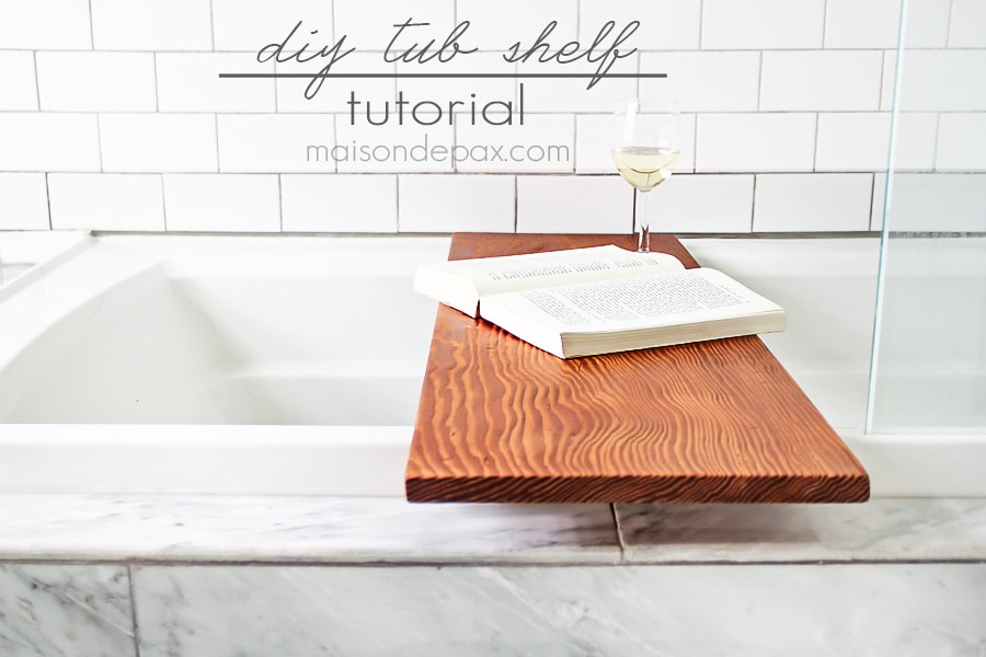DIY Tub Shelf - Maison de Pax