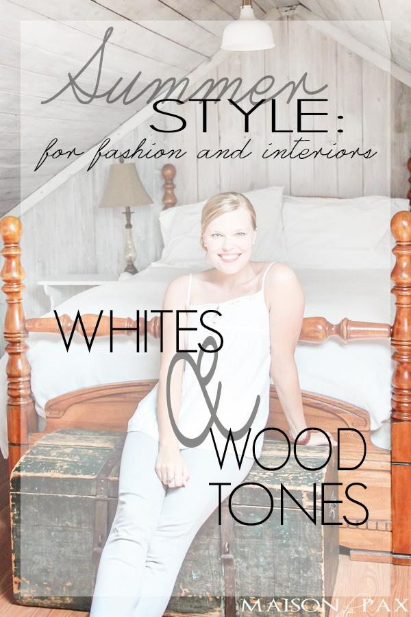 summer style: whites and wood tones | maisondepax.com