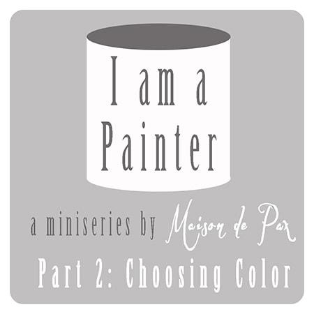 Paint Miniseries - Choosing Color