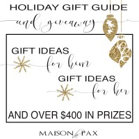 The Ultimate gift guide for him and for her... Plus over $400 worth of prizes: organic rugs, home decor, and more | Enter at maisondepax.com