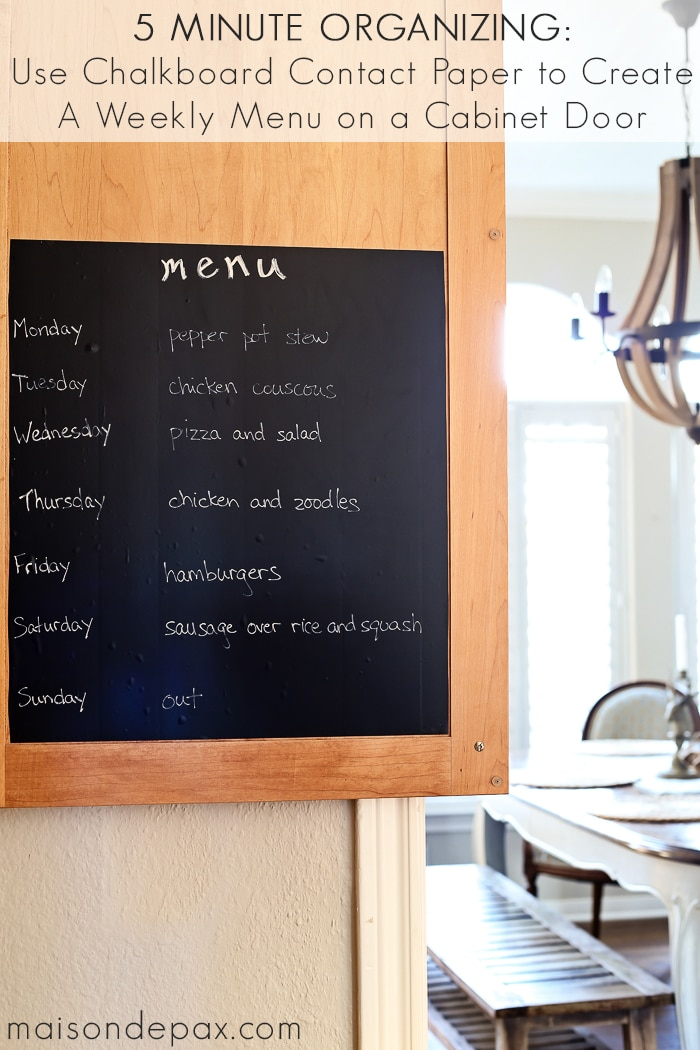 Great idea! Use chalkboard contact paper to create a hidden weekly menu on the inside of a kitchen cabinet door | maisondepax.com