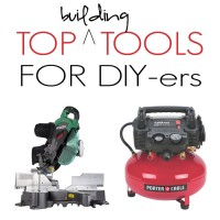 The Best Building Tools for DIY-ers | perfect for all skill levels, every DIYer will want to add these tools to their list... includes budget options!