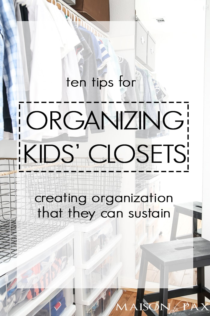 No matter the size of the closet (or the number of kids sharing it), these tips will help you create a system that will enable your kids to keep their own spaces organized so you don't have to keep organizing kids' closets over and over again.